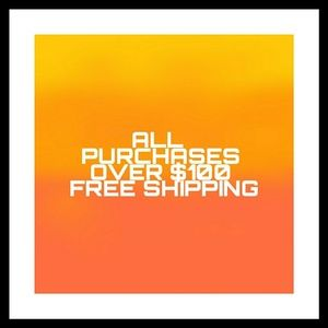 Other - Free Shipping On Orders Over $100